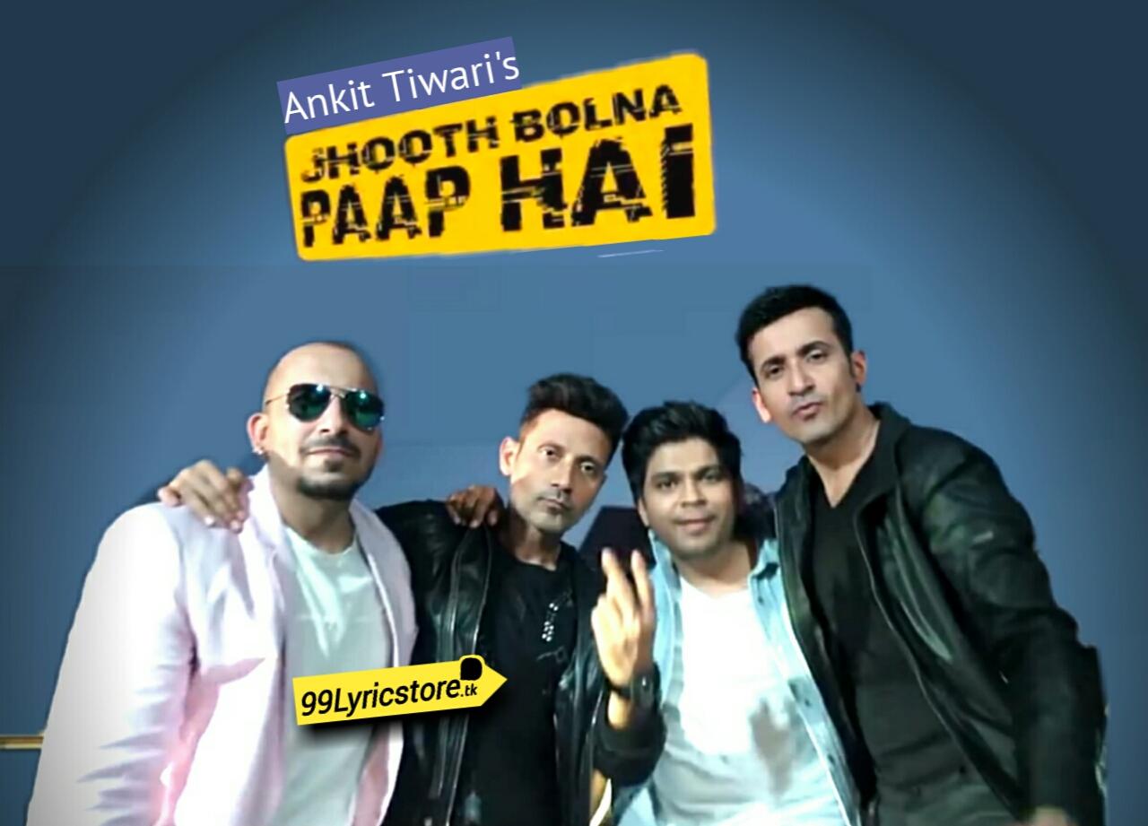 Ankit Tiwari, Ankit Tiwari Music Song Lyrics, latest Ankit Tiwari Song Lyrics 2018