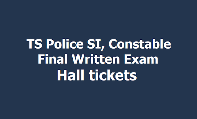 TS Police SI, Constable Final Written Exam Hall tickets 2019 download
