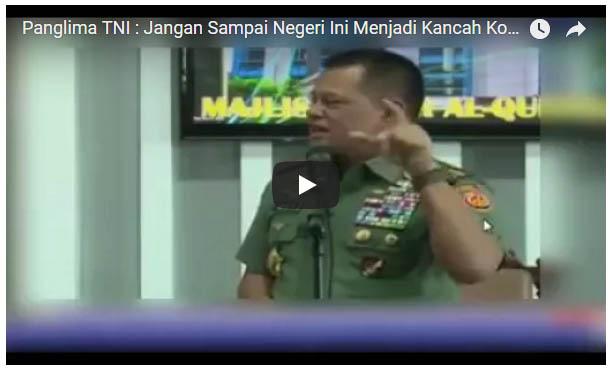 Waspadai Isu Teroris, Panglima TNI Ingatkan: Teroris cara yang Efektif Mereka Menghancurkan Islam