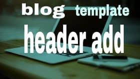 blogger themes की header add चलायें-फूल गाइड
