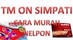 Cara Daftar TM Simpati Jenis dan Tarif Simpati Terbaru Termurah