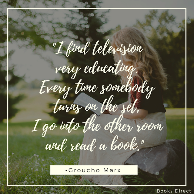 """I find television very educating. Every time somebody turns on the set, I go into the other room and read a book."" ~ Groucho Marx"