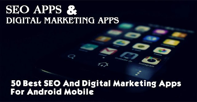 seo apps for android, digital marketing apps for android, social medial marketing apps