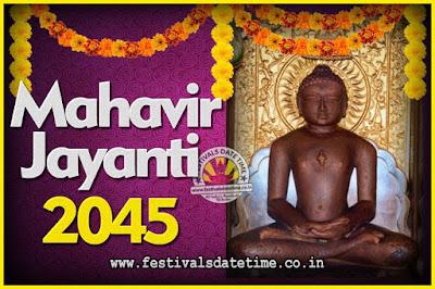 2045 Mahavir Jayanti Date and Time, 2045 Mahavir Jayanti Calendar