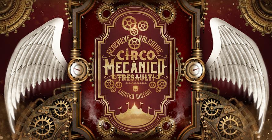 O CIRCO MECÂNICO TRESAULTI retorna em Limited Edition