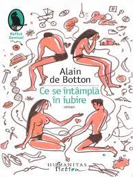 Alain de Botton, Ce se intampla in iubire, Editura Humanitas, Bucuresti, 2017
