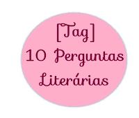 [Hora de Tags!] 10 Perguntas Literárias!
