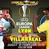 Agen Bola Terpercaya - Prediksi Lyon vs Villarreal 16 Februari 2018