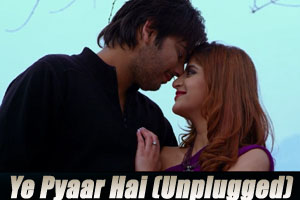 Ye Pyaar Hai (Unplugged)