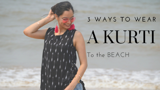 how to wear a kurti to the beach, indian beachwear, beachwear, tassel earrings, budget fashion, project eve, mumbai streetstyle, what to wear to indian beaches, bohemian fashion, bohemian style, boho fashion, what is boho fashion, how to style a kurti