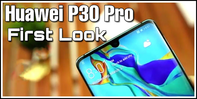 Huawei P30 Pro Price in India March 2019, Release Date & Specs