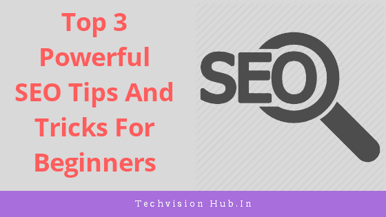 In this post you will learn top 3 powerful SEO tips and tricks to rank on Google first position. I hope, you will do better with these powerful tips, it always works for beginners to rank on Google first position so follow all tips and be first on Google.  Let's go ahead and learn powerful SEO techniqies.