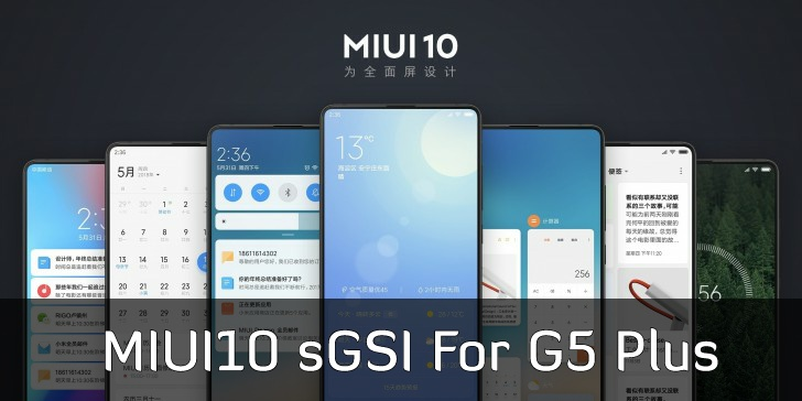 Mi8Lite's MIUI 10 Latest sGSI for Moto G5 Plus - TheSpAndroid