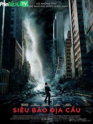 Phim Siêu Bão Địa Cầu - Geostorm (2017)