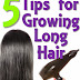 #Beauty : 5 Tips for Growing Long Hair