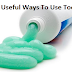 Amazing Useful Ways To Use Toothpaste That Will Help Your Life Become Much More Easier
