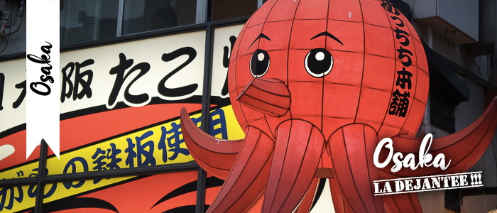 Osaka la déjantée !!!