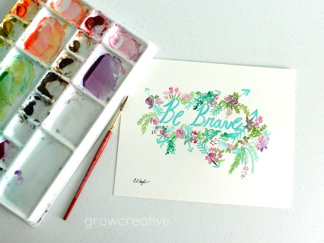 Be Brave watercolor lettering artwork: growcreative