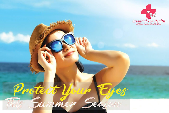 Ways To Protect Your Eyes This Summer Season 10 Ways To Protect Your Eyes This Summer Season