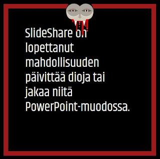 Tekstikyltti: SlideShare on poistanut mahdollisuuden päivittää dioja tai jakaa niitä PowerPoint-muodossa.ina tai