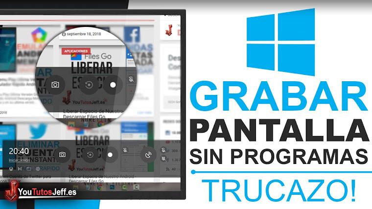 Grabar la Pantalla de Windows 10 Sin Programas - Trucos Windows 10