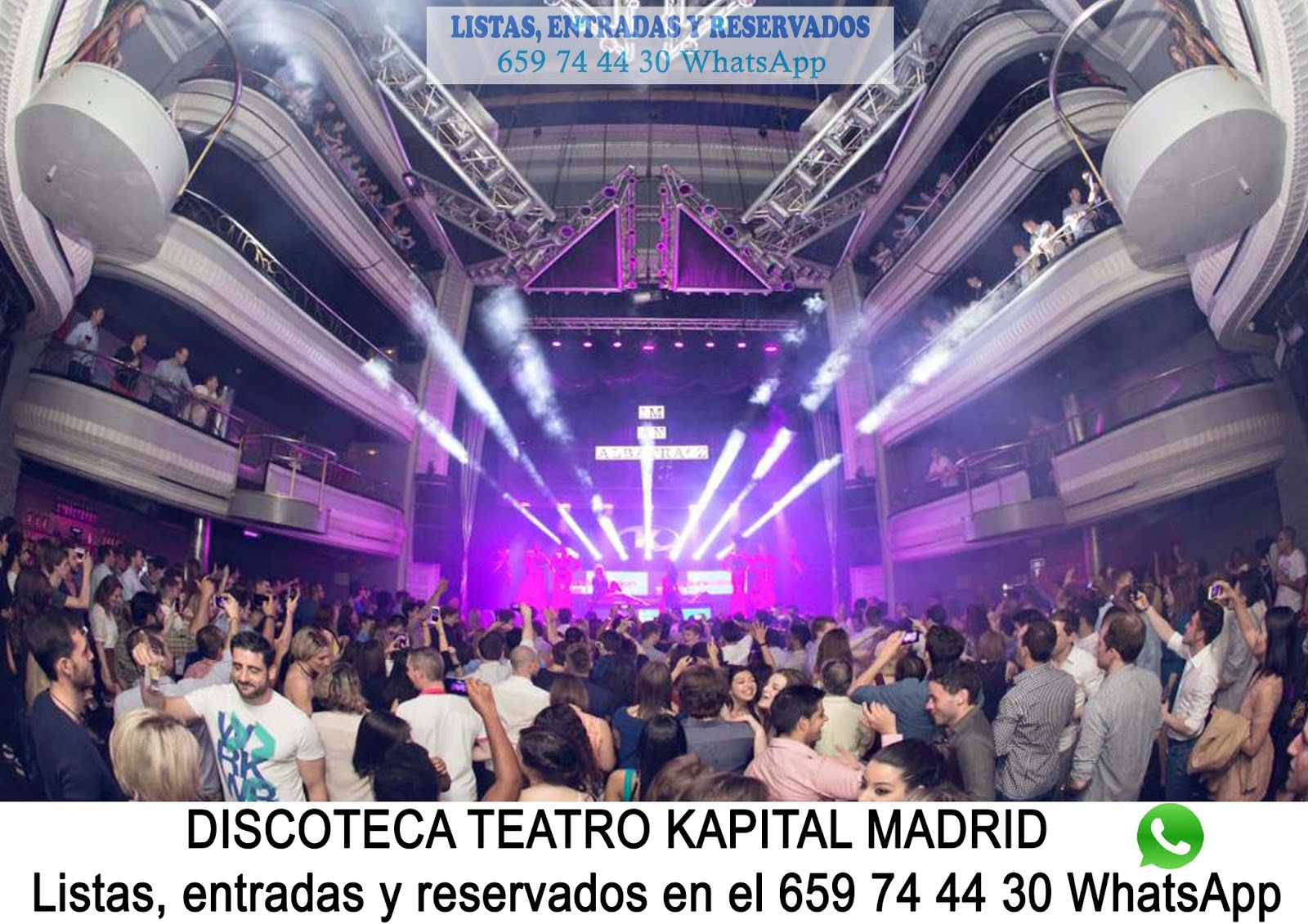 Discoteca Kapital Madrid 659 744 430 Whatsapp Lista