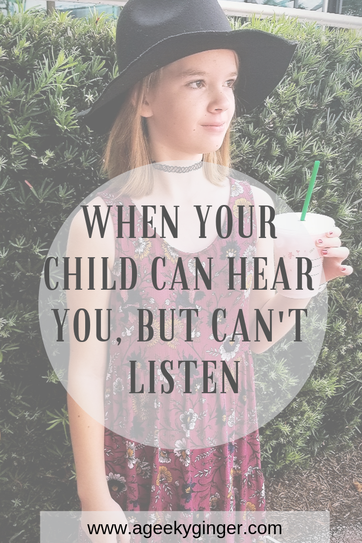 When Your Child Can Hear You, But Can't Listen