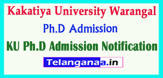 KU Kakatiya University Ph.D Admission Notification 2018