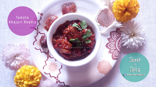 Tomato Khajuri Khatta (Dates and Tomato Chutney)