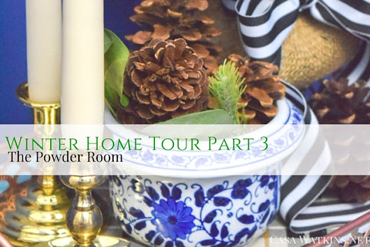 Winter Home Tour Part 3: Decorating the Powder Room