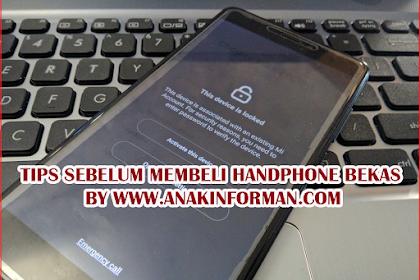 Sebelum Menyesal!! Inilah Tips Membeli Handphone Bekas Yang Mesti Kalian Ketahui