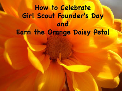 How to Earn the Orange Daisy Petal while celebrating Girl Scout Founder's Day.