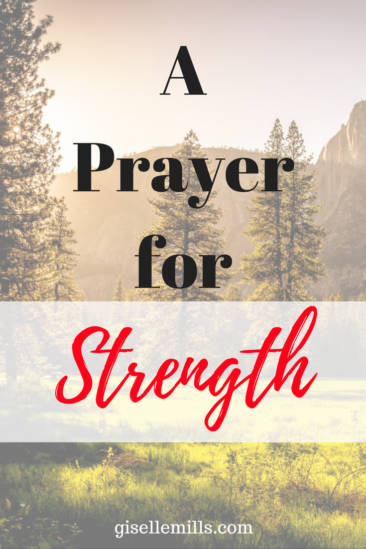 A prayer for strength, how to stay positive in difficult times