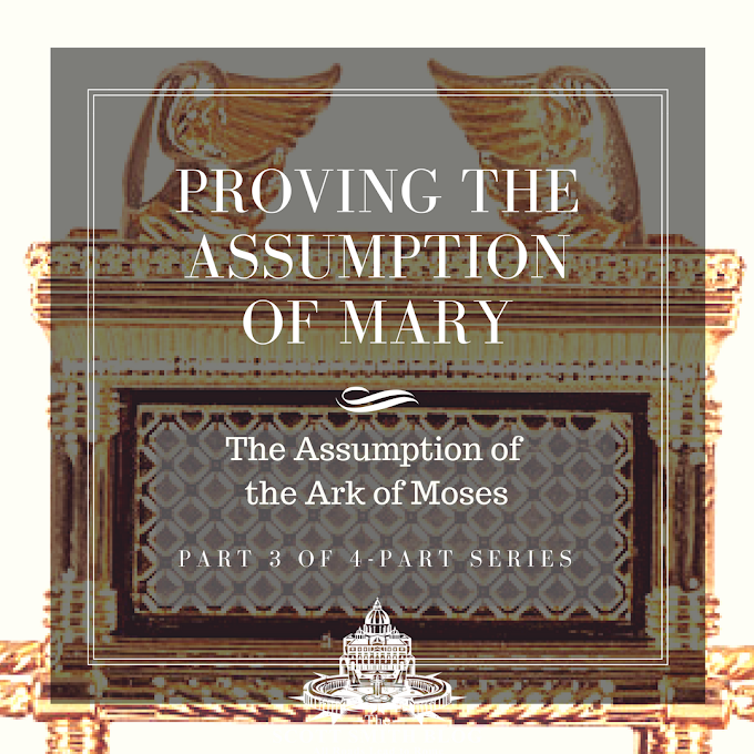 Proving the Assumption of Mary: Part Three, The Assumption of Moses' Ark