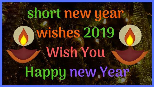 short new year wishes 2019 Wish You Happy new Year