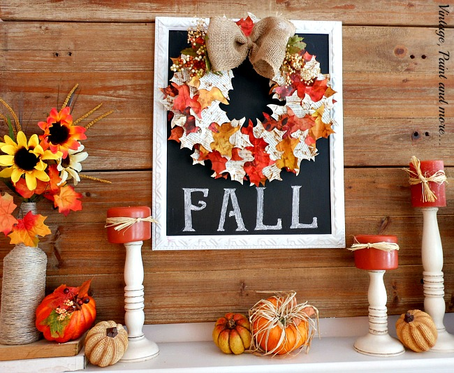 Vintage, Paint and more... a fall mantel done with a chalkboard, paper leaf wreath, and colors of fall