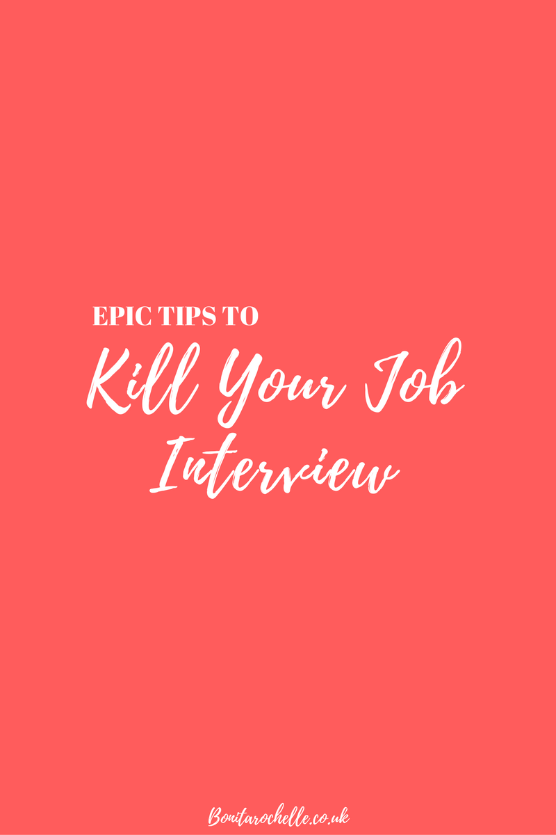 bonitarochelle tips to absolutely kill your job interview the process repeatedly over the last year i feel like i know what makes a good job interview now and these are my tips to help you land your dream job