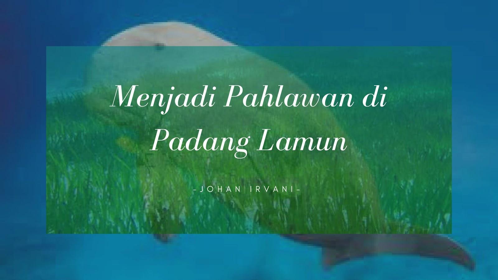 Menjadi Pahlawan di Padang Lamun