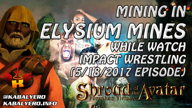 Mining In Elysium Mines While Watching Impact Wrestling (5/18/2017) LOL