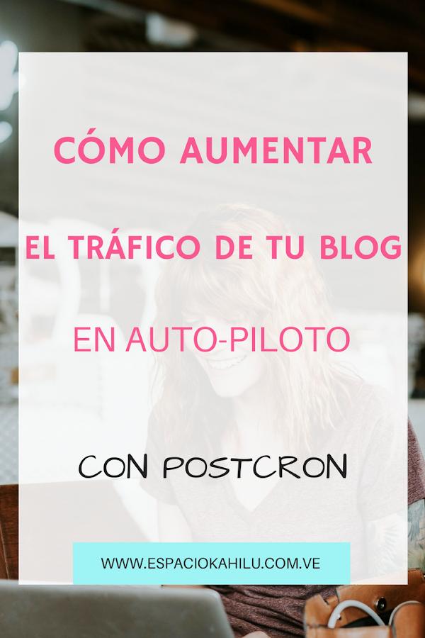 como aumentar el tráfico de tu blog con postcron