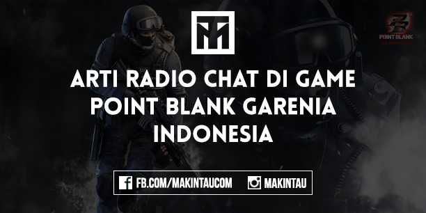 Arti dan Maksud Radio Chat di Game Point Blank