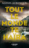 http://lesreinesdelanuit.blogspot.fr/2016/02/tout-le-monde-te-haira-dalexis-aubenque.html