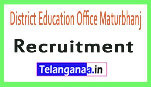 District Education Office Maturbhanj Recruitment