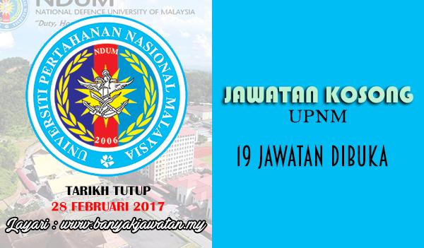Jawatan Kosong Terkini 2017 di Universiti Pertahanan Nasional Malaysia (UPNM) www.banyakjawatan.my