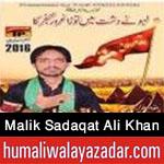 http://www.humaliwalayazadar.com/2016/10/malik-sadaqat-ali-khan-nohay-2017.html