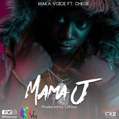 Maka Voice Ft. Chege - Mama J