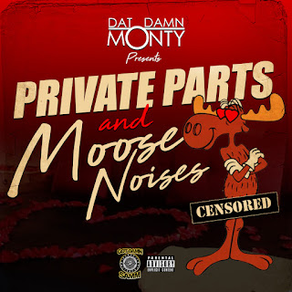 Dat Damn Monty & Dj Young Samm - Private Parts & Moose Noises