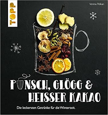 Punsch, Glögg & heißer Kakao von Verena Pelikan