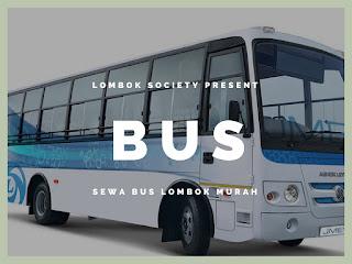 http://www.lomboksociety.web.id/2017/08/sewa-bus-di-lombok-murah-mulai-700ribuan.html