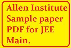 Allen Institute Sample paper for JEE Main PDF